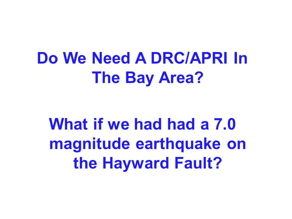 Do We Need A DRC/APRI In The Bay Area.