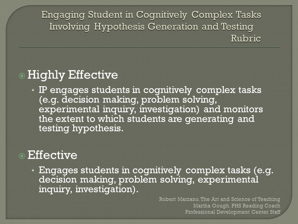 Highly Effective IP engages students in cognitively complex tasks (e.g.