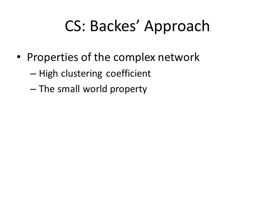 Properties of the complex network – High clustering coefficient – The small world property
