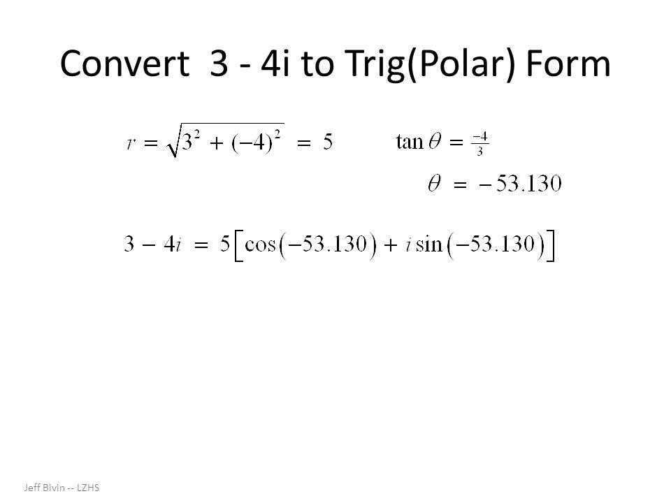 Jeff Bivin -- LZHS Convert 5(cosπ + i·sinπ ) to Standard Form