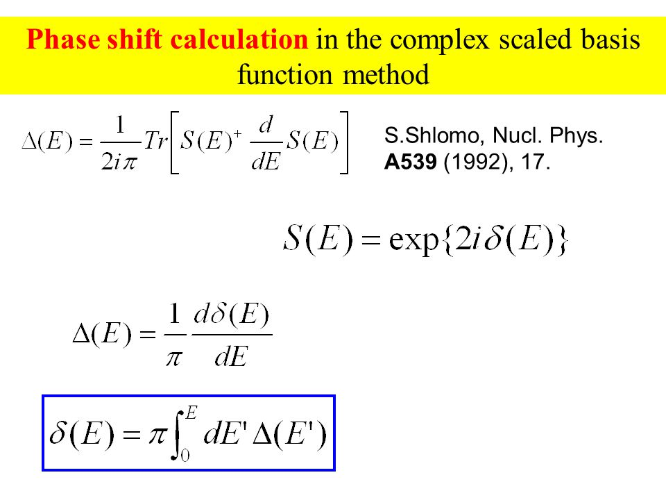Phase shift calculation in the complex scaled basis function method In a single channel case, S.Shlomo, Nucl.