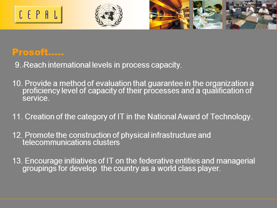 Prosoft.....9. r Reach international levels in process capacity.