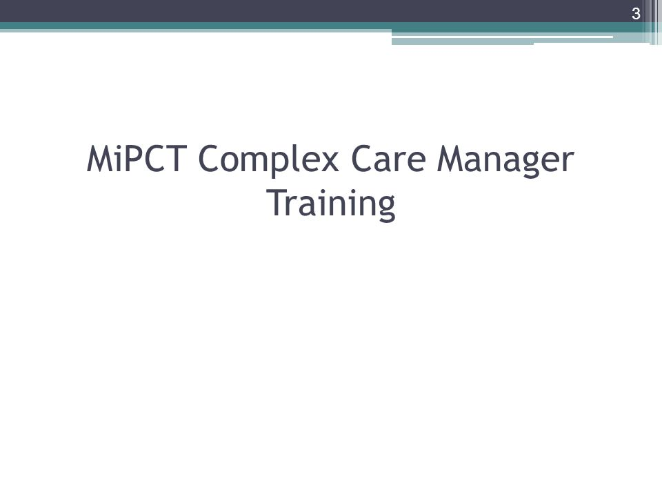 MiPCT Complex Care Manager Training 3