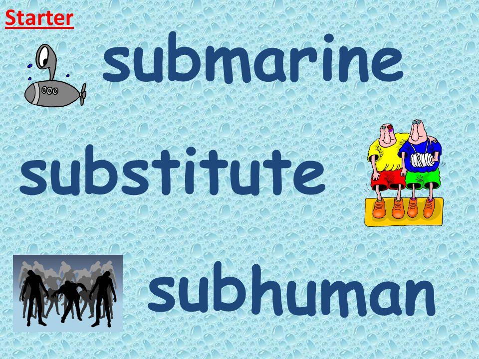 Starter stitute marine human sub sub sub