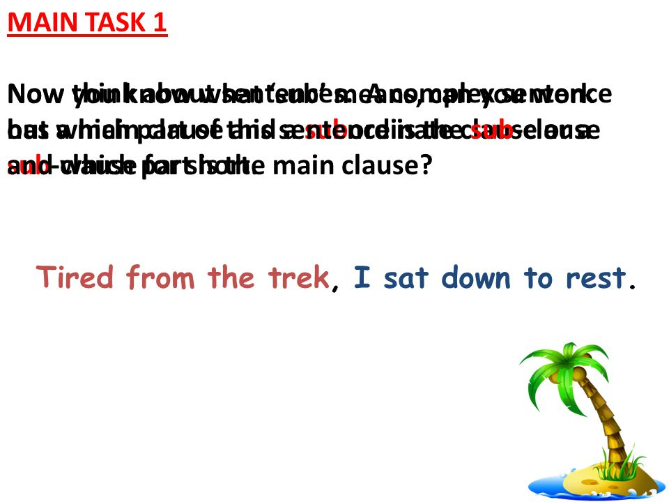 MAIN TASK 1 Now think about sentences.