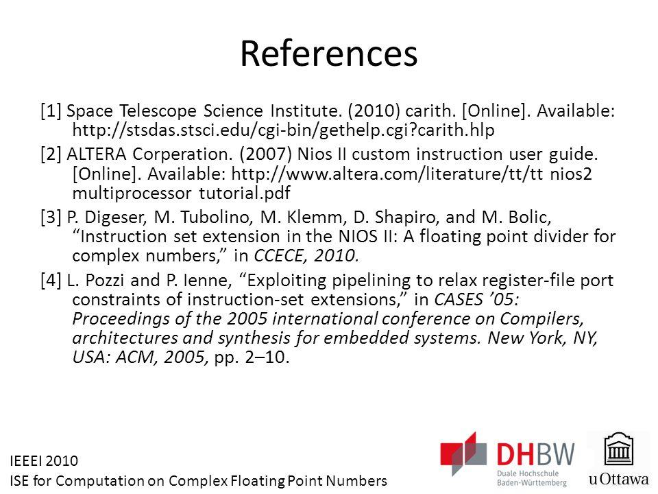 IEEEI 2010 ISE for Computation on Complex Floating Point Numbers References [1] Space Telescope Science Institute. (2010) carith. [Online]. Available: