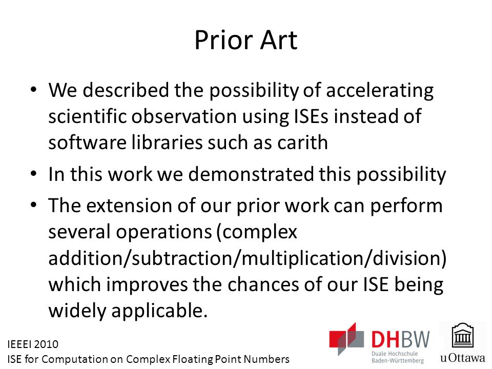 IEEEI 2010 ISE for Computation on Complex Floating Point Numbers Prior Art We described the possibility of accelerating scientific observation using I