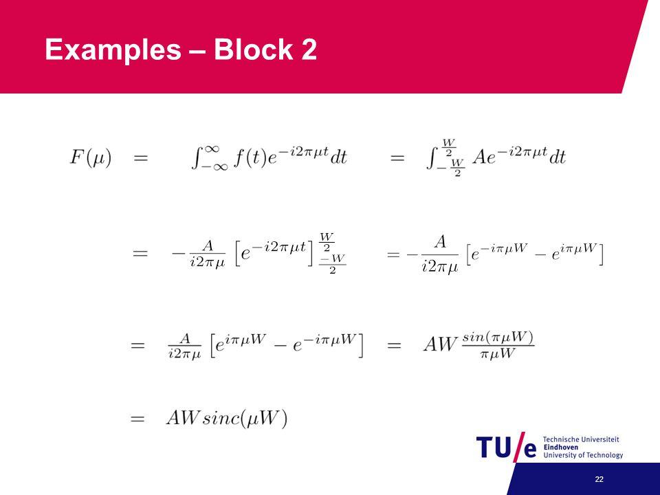 Examples – Block 2 22