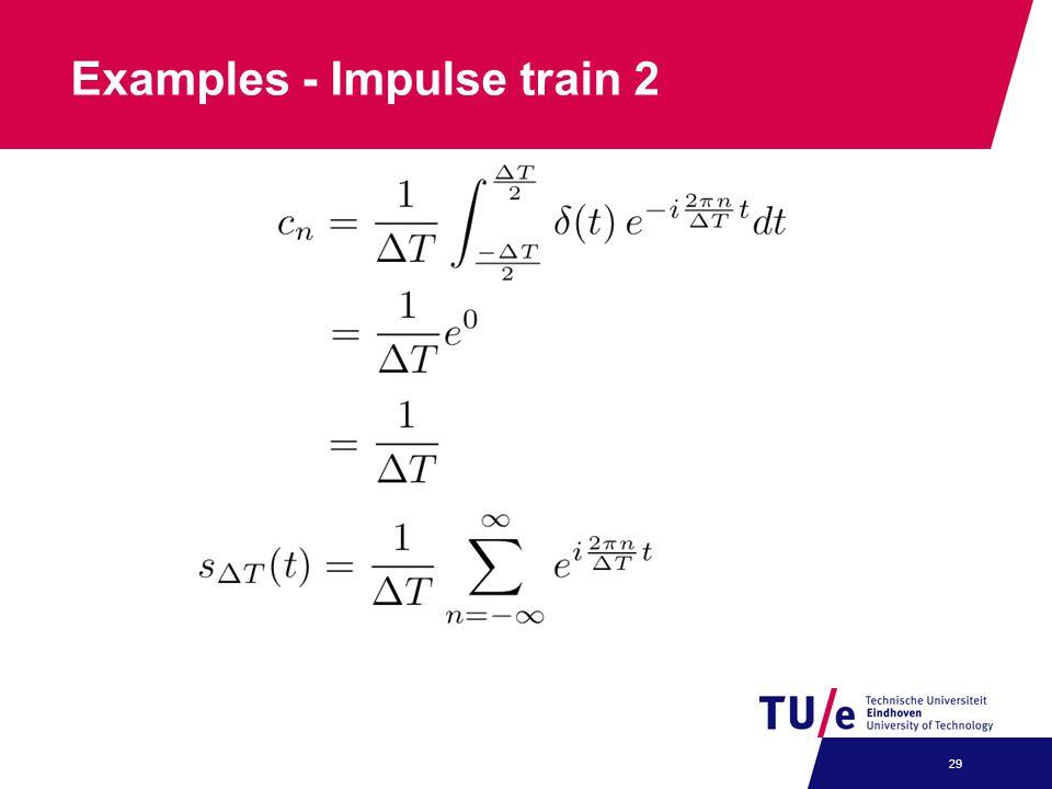 Examples - Impulse train 2 29