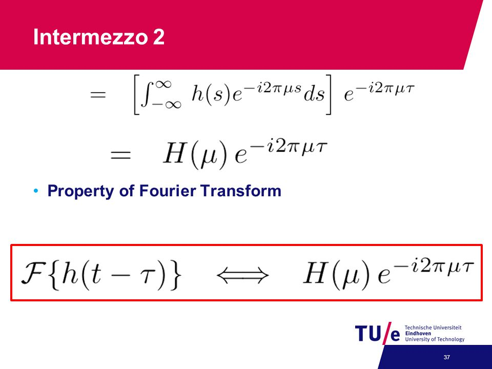 Intermezzo 2 Property of Fourier Transform 37