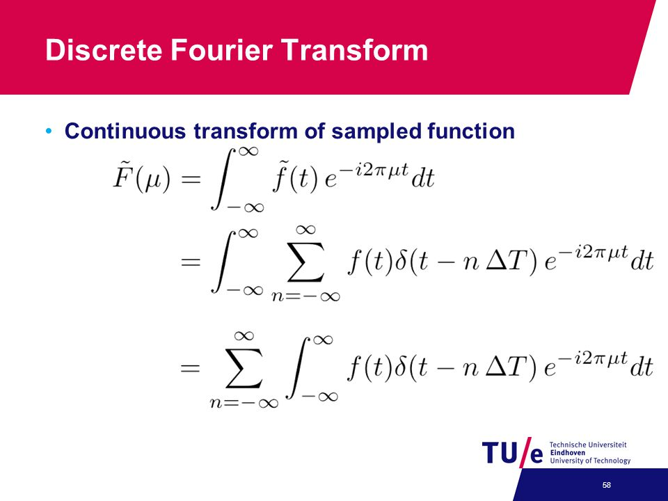 Discrete Fourier Transform Continuous transform of sampled function 58