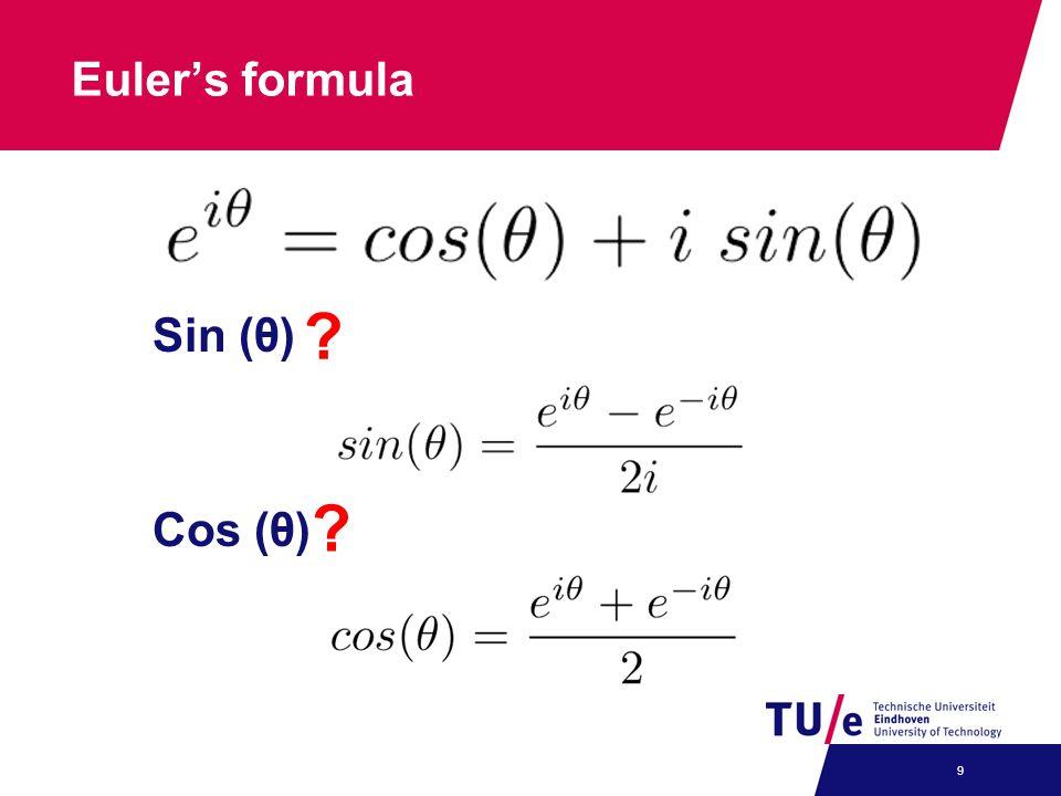 Eulers formula 9 Sin (θ) Cos (θ) ? ?