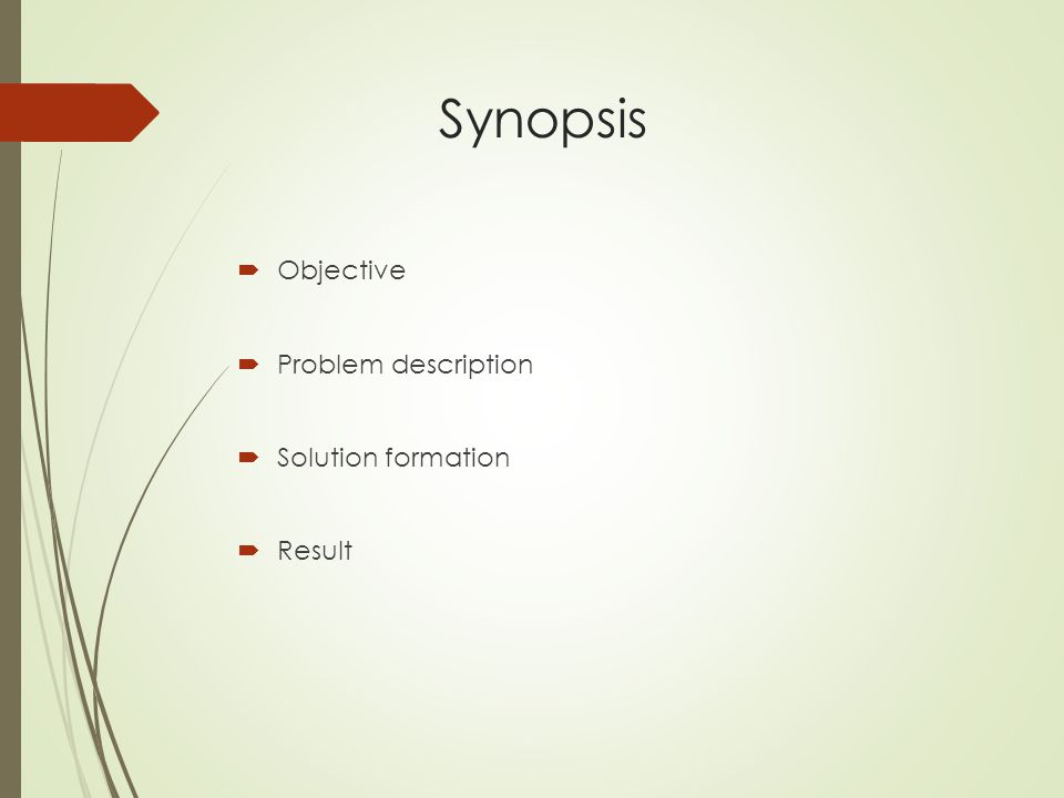 Synopsis Objective Problem description Solution formation Result