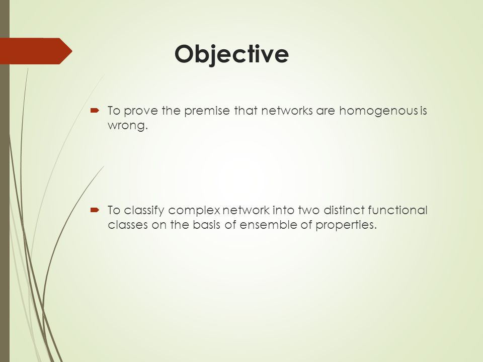 Objective To prove the premise that networks are homogenous is wrong.