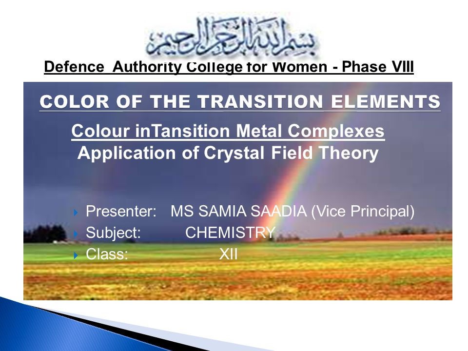 Introduction of Transition Metal Complex Explanation of the subject by Crystal Field Theory (C F T) Distinction Between the d-orbitals splitting in Octahedral and Tetrahedral complexes Visible Region of the Spectrum Examples References
