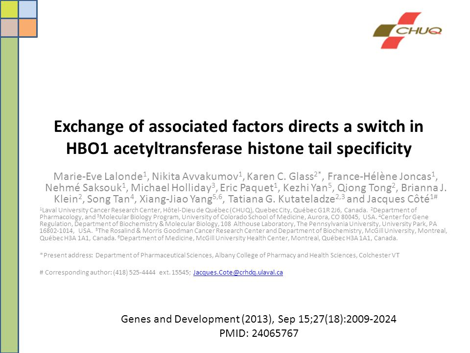 Exchange of associated factors directs a switch in HBO1 acetyltransferase histone tail specificity Marie-Eve Lalonde 1, Nikita Avvakumov 1, Karen C. G