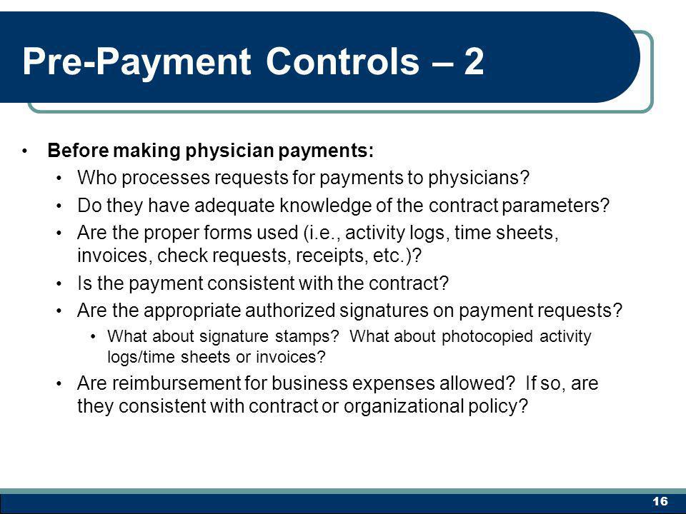 Pre-Payment Controls – 2 Before making physician payments: Who processes requests for payments to physicians.