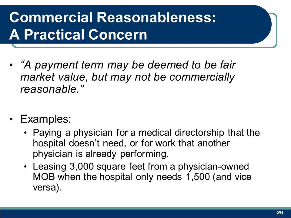 Commercial Reasonableness: A Practical Concern A payment term may be deemed to be fair market value, but may not be commercially reasonable.