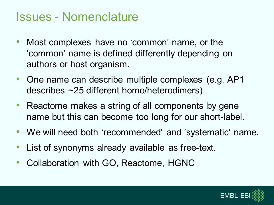 Issues - Nomenclature Most complexes have no common name, or the common name is defined differently depending on authors or host organism.