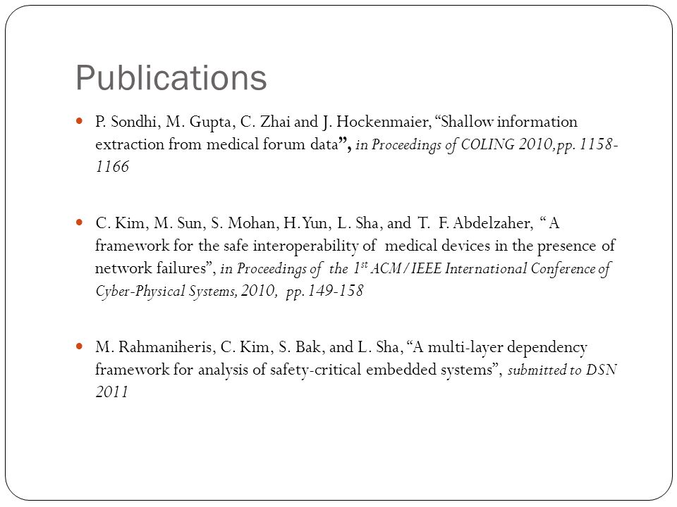 Publications Y. Li, Y. Sun, P. Sondhi, L. Sha, and C.