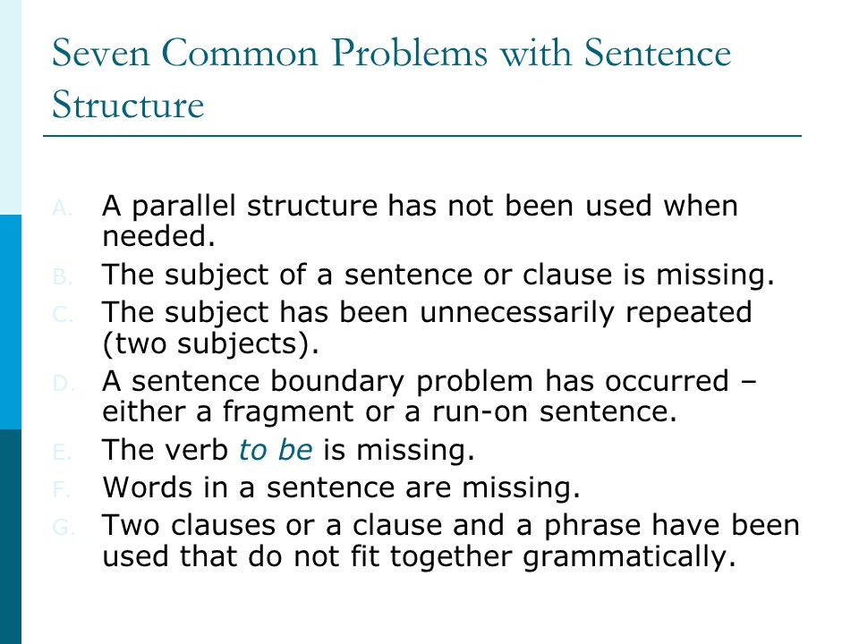 Seven Common Problems with Sentence Structure A.