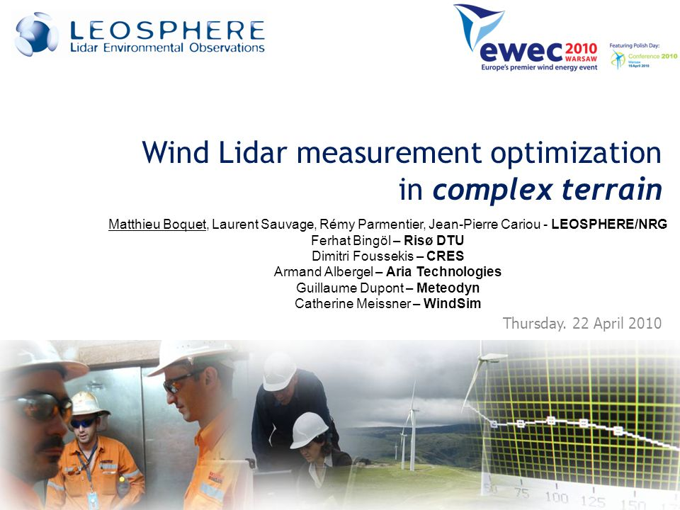 Lidar measurement in complex terrain 12 Thursday, 22 April 2010 Geometrical Optimisation HOW CAN WE MODIFY THE LIDAR MEASUREMENT PROCESS TO GET CLOSER TO CUP?