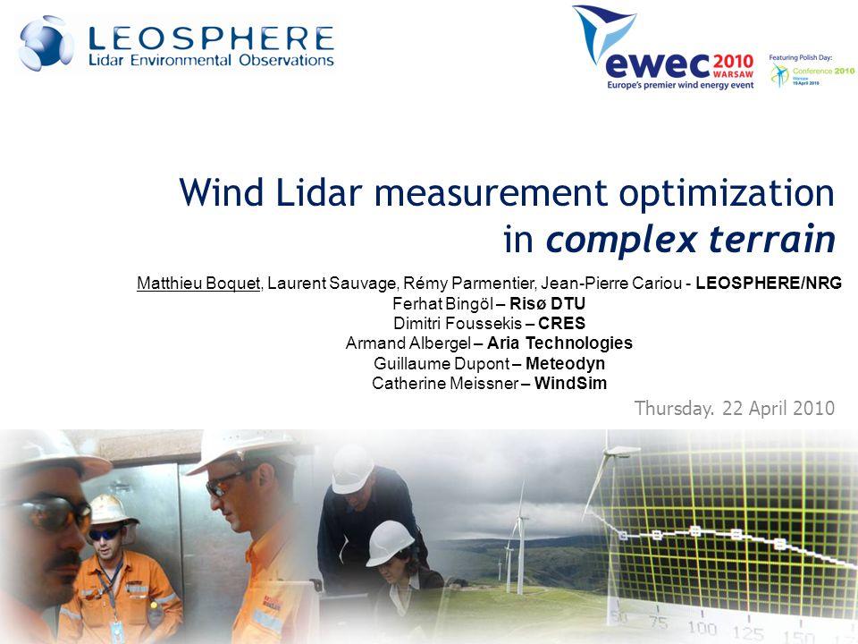 Thursday. 22 April 2010 Wind Lidar measurement optimization in complex terrain Matthieu Boquet, Laurent Sauvage, Rémy Parmentier, Jean-Pierre Cariou -