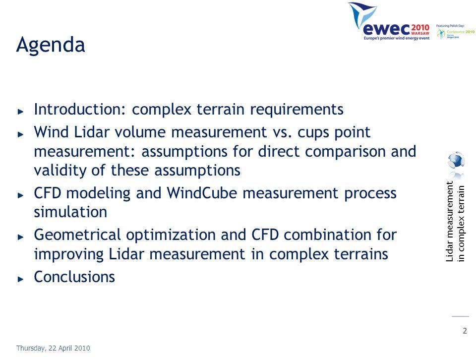 Lidar measurement in complex terrain 2 Thursday, 22 April 2010 Agenda Introduction: complex terrain requirements Wind Lidar volume measurement vs.