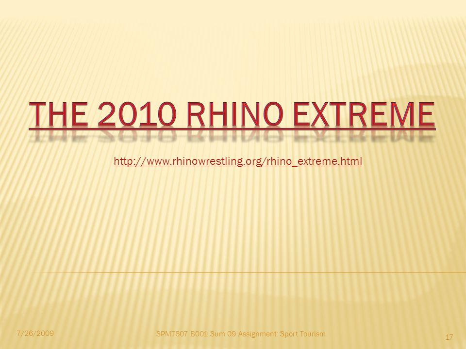 SPMT607 B001 Sum 09 Assignment: Sport Tourism 7/26/2009 17 http://www.rhinowrestling.org/rhino_extreme.html