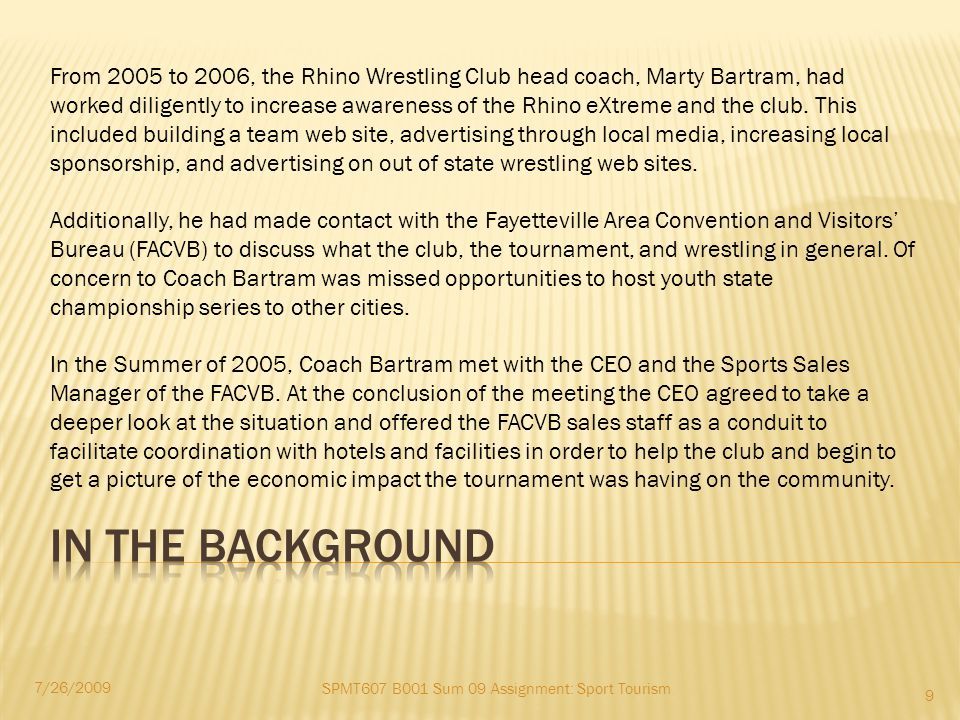 In the Autumn of 2006, the FACVB contacted Coach Bartram.