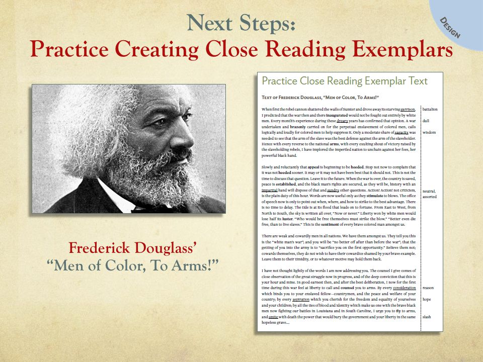 Next Steps: Practice Creating Close Reading Exemplars Frederick Douglass Men of Color, To Arms!