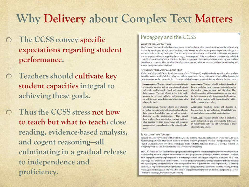 Why Delivery about Complex Text Matters The CCSS convey specific expectations regarding student performance.