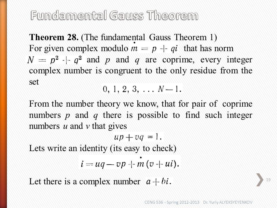 CENG 536 - Spring 2012-2013 Dr. Yuriy ALYEKSYEYENKOV 19 Theorem 28.