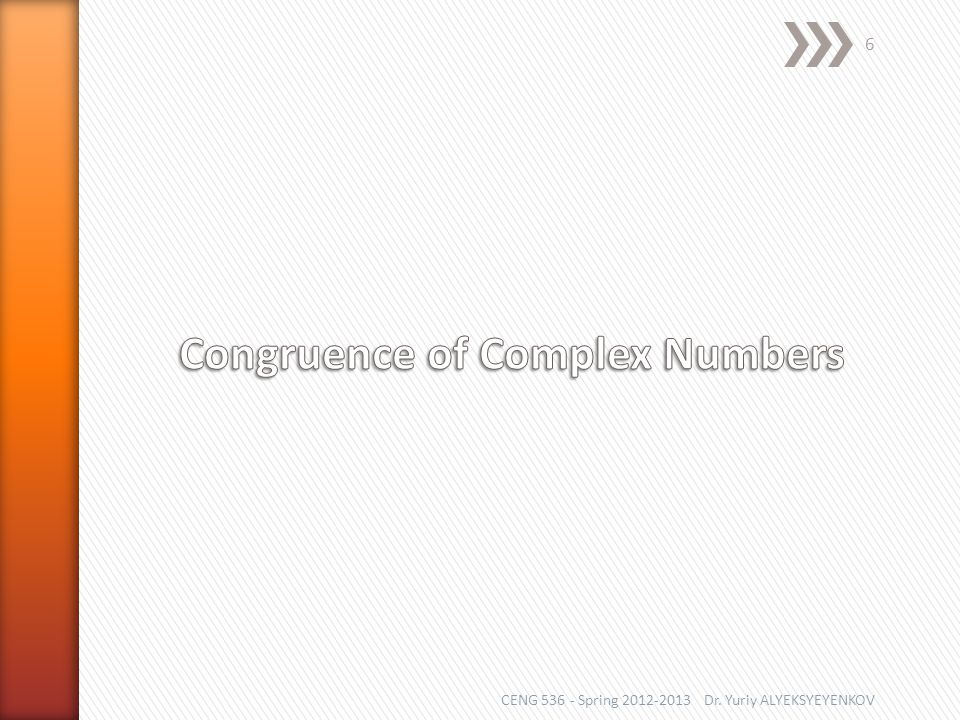 7 Complex number is multiple of complex number (or will be divisor of number ) if quotient of division is integer complex number.