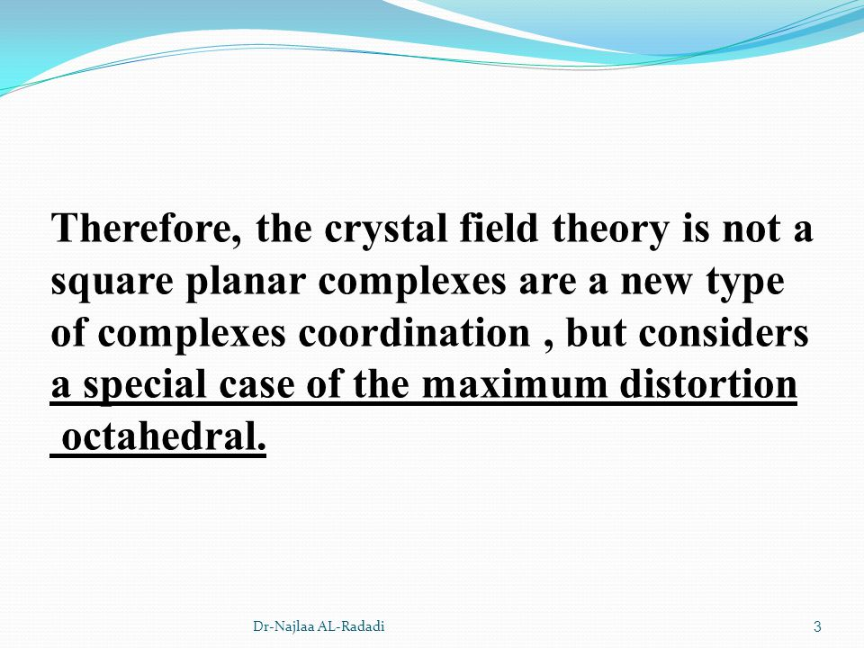 3 Therefore, the crystal field theory is not a square planar complexes are a new type of complexes coordination, but considers a special case of the m