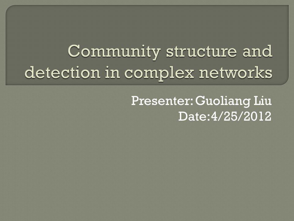 Presenter: Guoliang Liu Date:4/25/2012