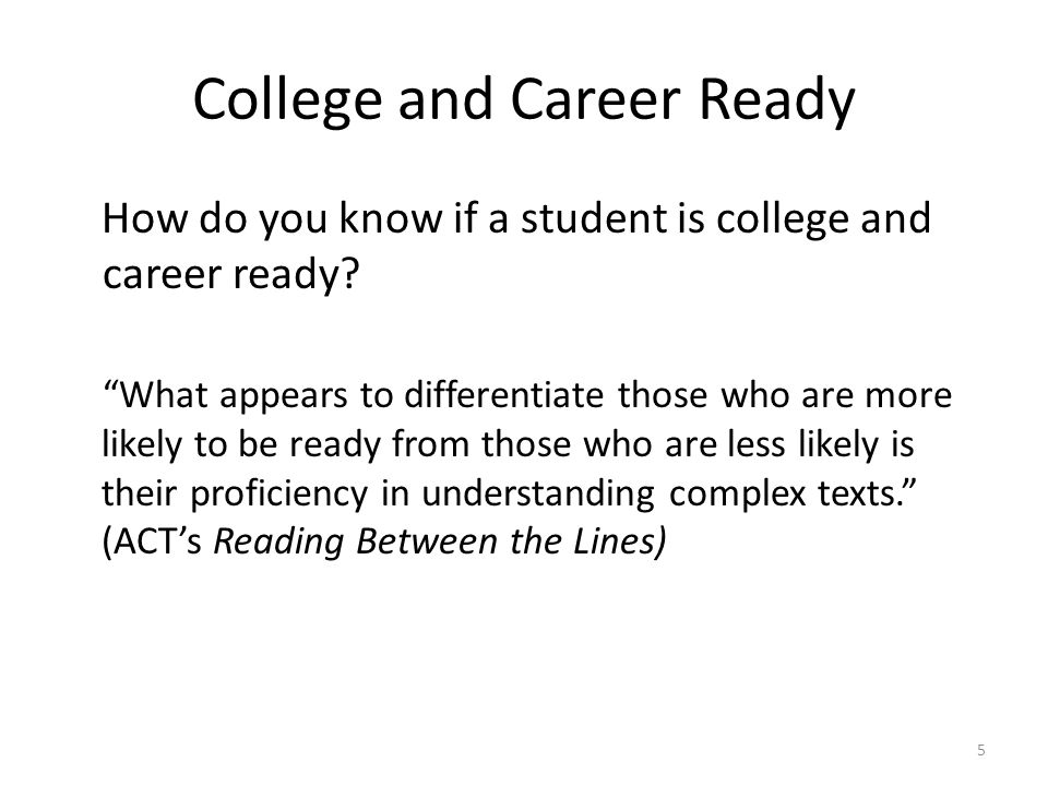 College and Career Ready How do you know if a student is college and career ready.