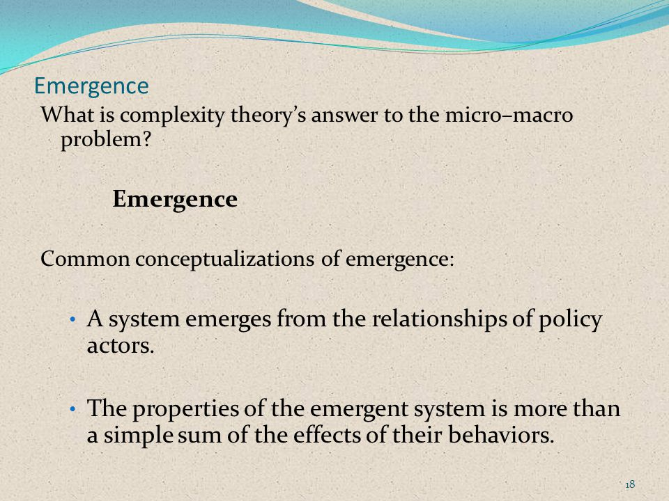 Emergence What is complexity theorys answer to the micro–macro problem.