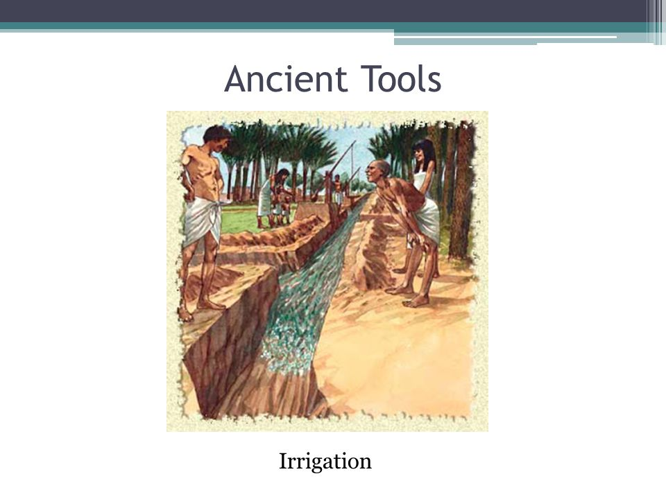 Ancient Tools Irrigation