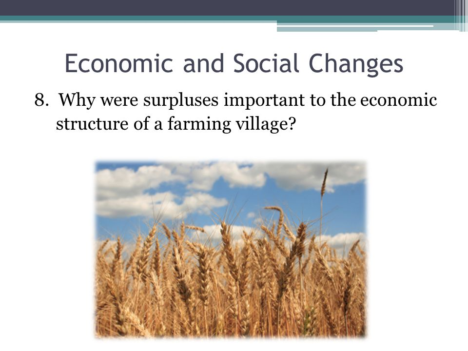 Economic and Social Changes 8.