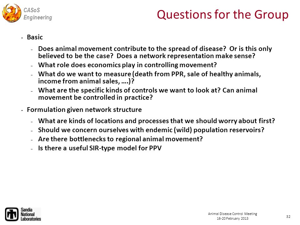 CASoS Engineering Animal Disease Control Meeting February 2013 Questions for the Group Basic ­ Does animal movement contribute to the spread of disease.