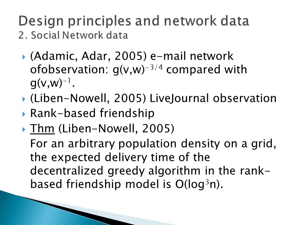 (Adamic, Adar, 2005)  network ofobservation: g(v,w) -3/4 compared with g(v,w) -1.