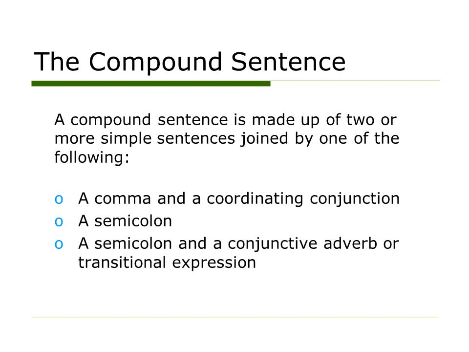 The Compound-Complex Sentence oA compound-complex sentence is the last and most complicated type of sentence.