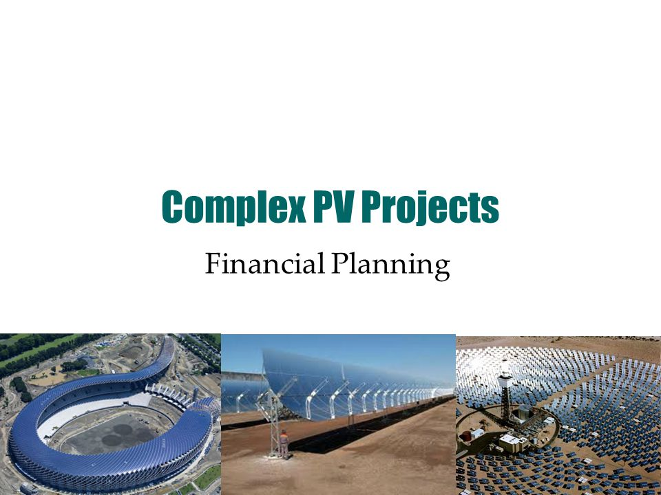 Complex PV Projects Financial Planning