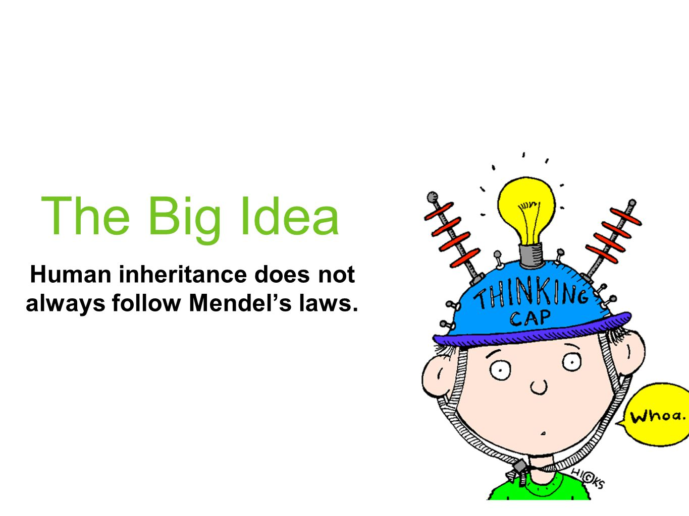 The Big Idea Human inheritance does not always follow Mendels laws.