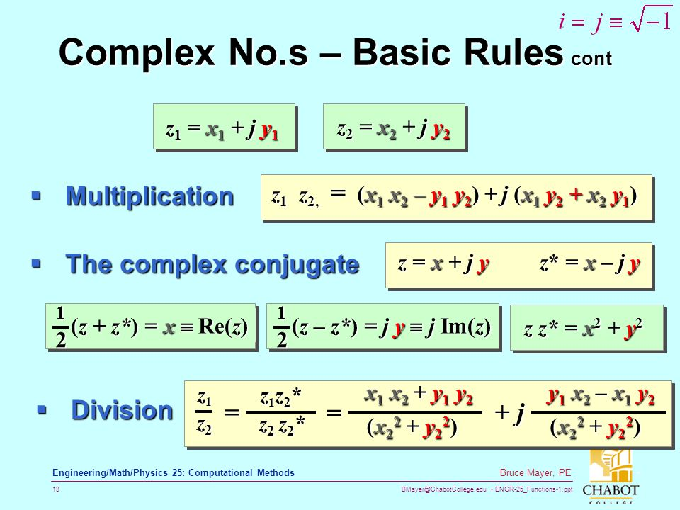 BMayer@ChabotCollege.edu ENGR-25_Functions-1.ppt 13 Bruce Mayer, PE Engineering/Math/Physics 25: Computational Methods Complex No.s – Basic Rules cont