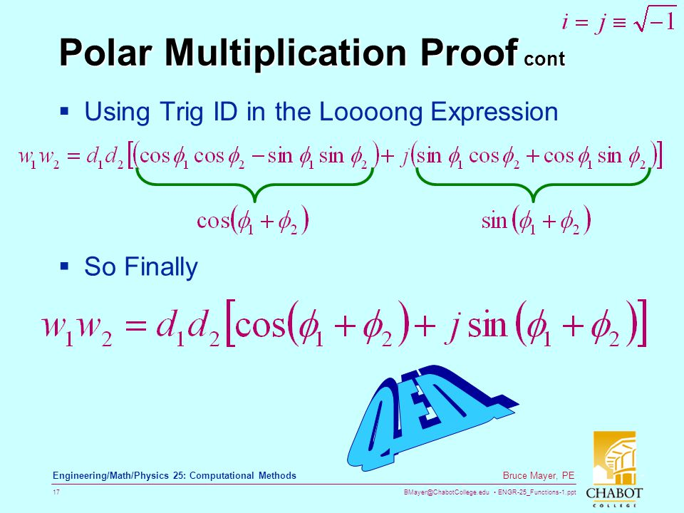 BMayer@ChabotCollege.edu ENGR-25_Functions-1.ppt 17 Bruce Mayer, PE Engineering/Math/Physics 25: Computational Methods Polar Multiplication Proof cont