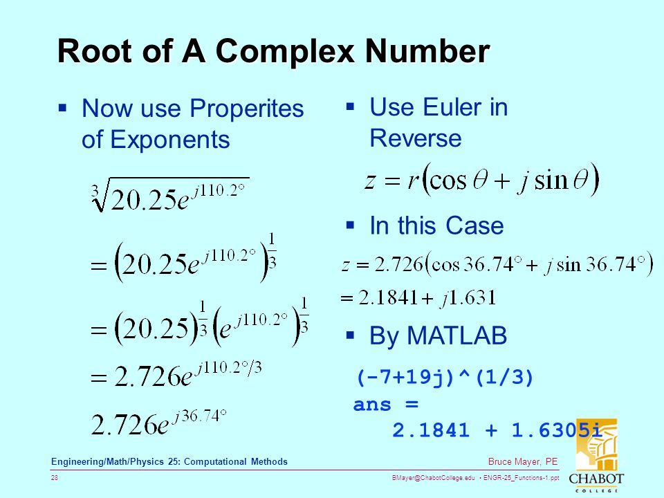 BMayer@ChabotCollege.edu ENGR-25_Functions-1.ppt 28 Bruce Mayer, PE Engineering/Math/Physics 25: Computational Methods Root of A Complex Number Now us