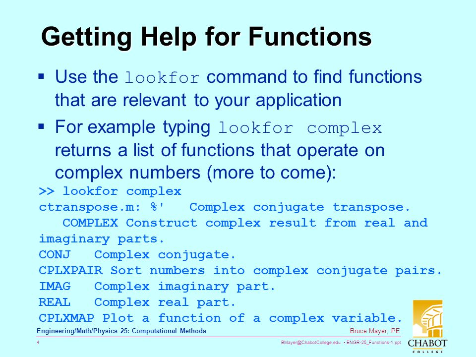 BMayer@ChabotCollege.edu ENGR-25_Functions-1.ppt 4 Bruce Mayer, PE Engineering/Math/Physics 25: Computational Methods Getting Help for Functions Use t