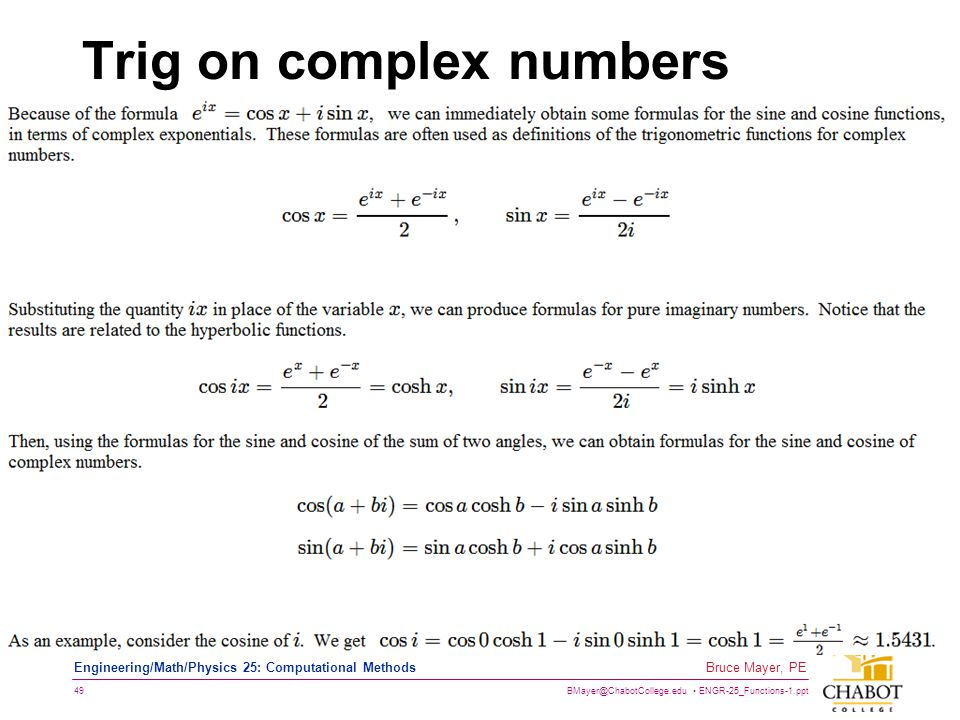 BMayer@ChabotCollege.edu ENGR-25_Functions-1.ppt 49 Bruce Mayer, PE Engineering/Math/Physics 25: Computational Methods Trig on complex numbers